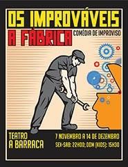 Os Improváveis - A Fábrica