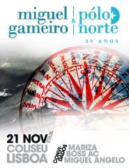 MIGUEL GAMEIRO & POLO NORTE 20 ANOS