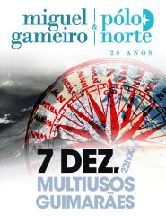 Comprar Bilhetes Online para MIGUEL GAMEIRO & POLO NORTE - 20 ANOS