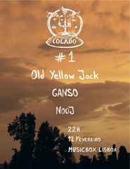 Colado #1: Old Yellow Jack + GANSO + NOOJ