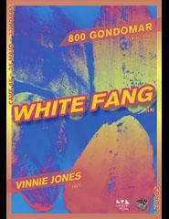 White Fang + 800 Gondomar