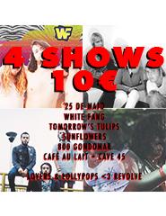 4 SHOWS - White Fang + Tomorrow's Tulips + Sunflowers + 800 Gondomar