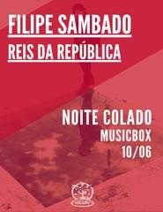 Noite Colado # 3: Filipe Sambado + Reis da República