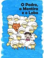 PEDRO, A MENTIRA E O LOBO