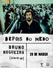 DEPOIS DO MEDO | Bruno Nogueira