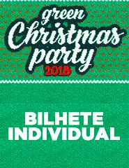 Green Christmas Party 2018 - Bilhete Individual