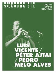 Luís Vicente / Péter Ajtai / Pedro Melo Alves