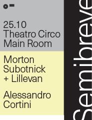 SEMIBREVE M. Subotnick + Lillevan   Alessandro Cortini