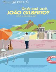 Cinema   ONDE ESTÁ VOCÊ, JOÃO GILBERTO?