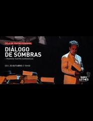 DIÁLOGO DE SOMBRAS - Ciclo de Teatro Espanhol