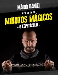 MÁRIO DANIEL - MINUTOS MÁGICOS – O ESPETÁCULO