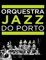 NOVEMBRO JAZZ:  ORQUESTRA DE JAZZ DO PORTO