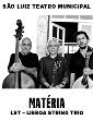 MATÉRIA - Lisboa String Trio