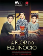Cinema | A FLOR DO EQUINÓCIO