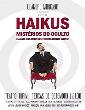 Haikus, Mistérios do Oculto