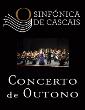 Sinfónica de Cascais - CONCERTO DE OUTONO