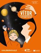 Planetário do Porto - O Vitor à Descoberta do Sistema Solar
