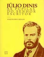 Júlio Dinis. As Pupilas do Senhor Escritor
