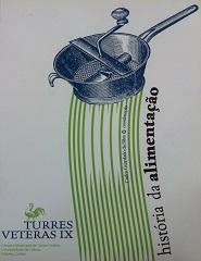 Turres VeterasIX- História da Alimentação