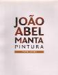 João Abel Manta - Pintura 1991-2009