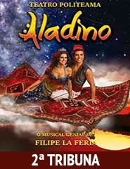 Aladino- O Musical Genial 2ªTRIBUNA