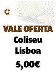 Vale Oferta Coliseu Lisboa - 5,00€