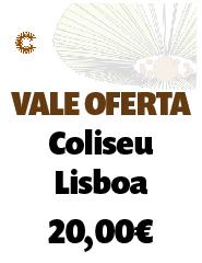 Vale Oferta Coliseu Lisboa - 20,00€