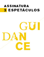 GUIDANCE 2018 | 3 Espetáculos