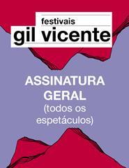 Festivais Gil Vicente | Assinatura Geral