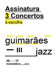 GUIMARÃES JAZZ  2018 | 3 Concertos