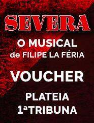 Voucher SEVERA - Plateia/1ªTribuna