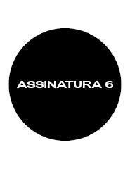 ASSINATURA 6