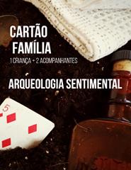 CARTÃO FAMÍLIA ARQUEOLOGIA SENTIMENTAL