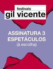 Festivais Gil Vicente | 3 Espetáculos