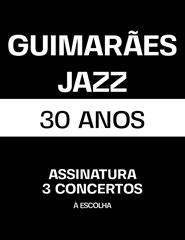 GUIMARÃES JAZZ 2021 | 3 Concertos
