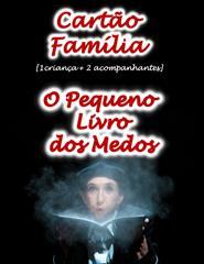 CARTÃO FAMILIA O PEQUENO LIVRO DOS MEDOS