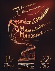 Thunder & Convidados + Mahogany + O Manipulador