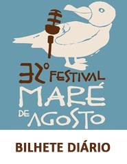 32º Festival Maré de Agosto | Bilhete DIÁRIO