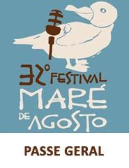 32º Festival Maré de Agosto | PASSE GERAL
