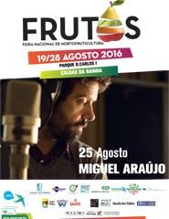 Feira dos Frutos 2016 - Dia 25/08 - Miguel Araújo