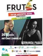 Feira dos Frutos 2016 - Dia 26/08 - Fernanda Paulo & António Zambujo
