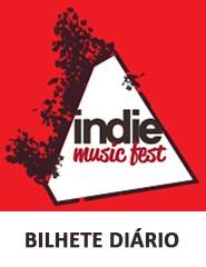 INDIE MUSIC FEST 2016 - Bilhete Diário