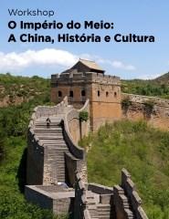 Workshop - O IMPÉRIO DO MEIO: A CHINA, HISTÓRIA E CULTURA