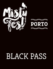 BLACK PASS PORTO - MISTY FEST