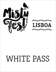 WHITE PASS LISBOA - MISTY FEST