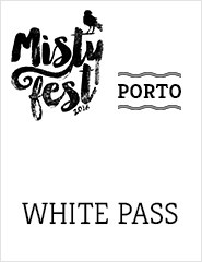 WHITE PASS PORTO - MISTY FEST