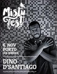 Dino D'Santiago - Misty Fest