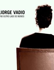 Jorge Vadio: Apresentação de No Outro Lado do Mundo