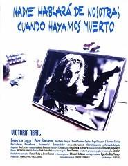 NADIE HABLARÁ DE NOSOTRAS CUANDO HAYAMOS MUERTO