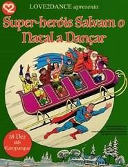Super Heróis Salvam o Natal a Dançar